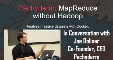 Interview with Joe Doliner, Co-Founder and CEO of Pachyderm ( Y Combinator Startup)