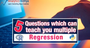 5 Questions which can teach you Multiple Regression (with R and Python)