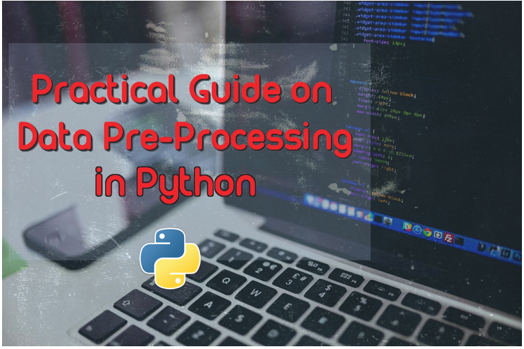 Practical Guide on Data Preprocessing in Python using Scikit Learn