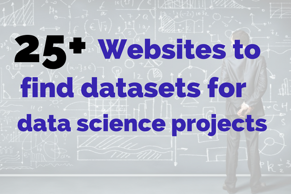 25+ websites to find datasets for data science projects